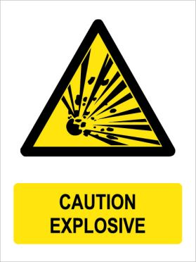 Caution explosive sign