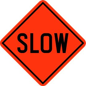Construction slow down sign