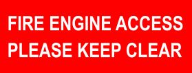 Fire engine access please keep clear sign