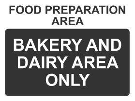 Food preparation area bakery and dairy only sign