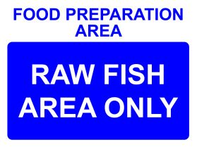 Food preparation area raw fish only sign