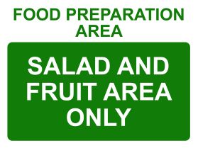 Food preparation area salad and fruit only sign
