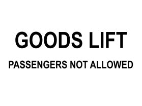 Goods lift passengers not allowed sign