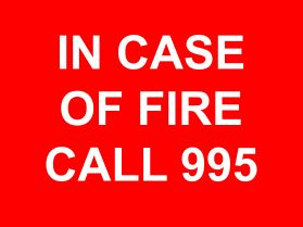 In case of fire call 995 sign