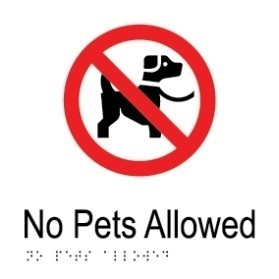 No pets allowed aluminium acrylic braille sign