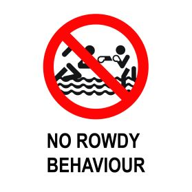 No rowdy behaviour sign