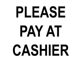Please pay at cashier sign