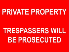 Private property tresspassers will be prosecuted sign