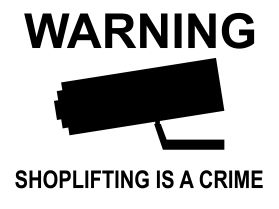 Shoplifting is a crime surveillance sign